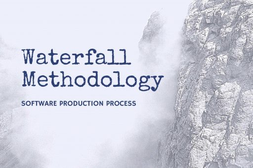 Is Waterfall methodology the right process for your software development?